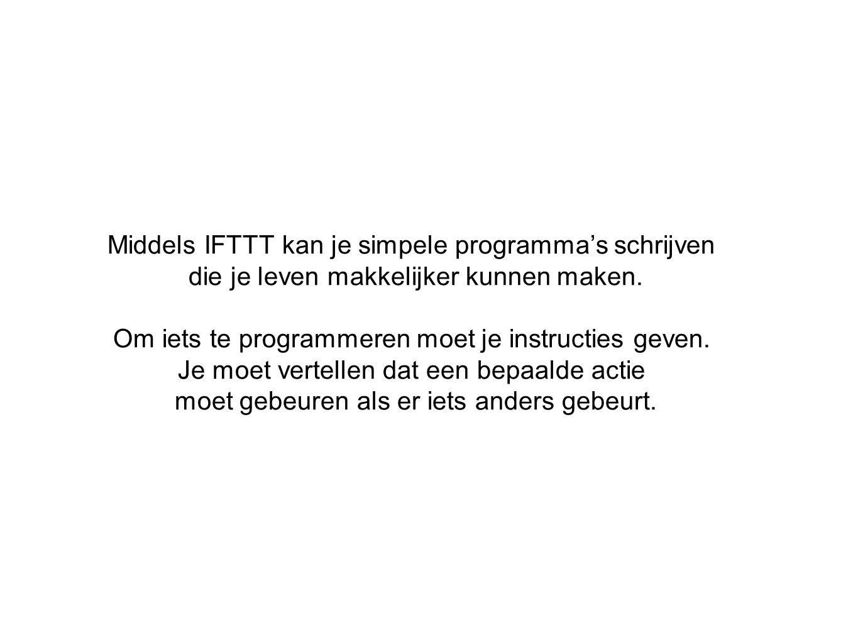 Middels IFTTT kan je simpele programma's schrijven