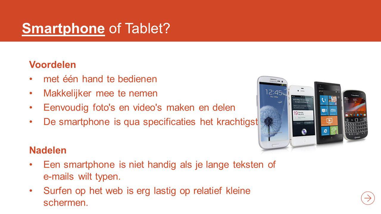 Smartphone of Tablet Voordelen met één hand te bedienen