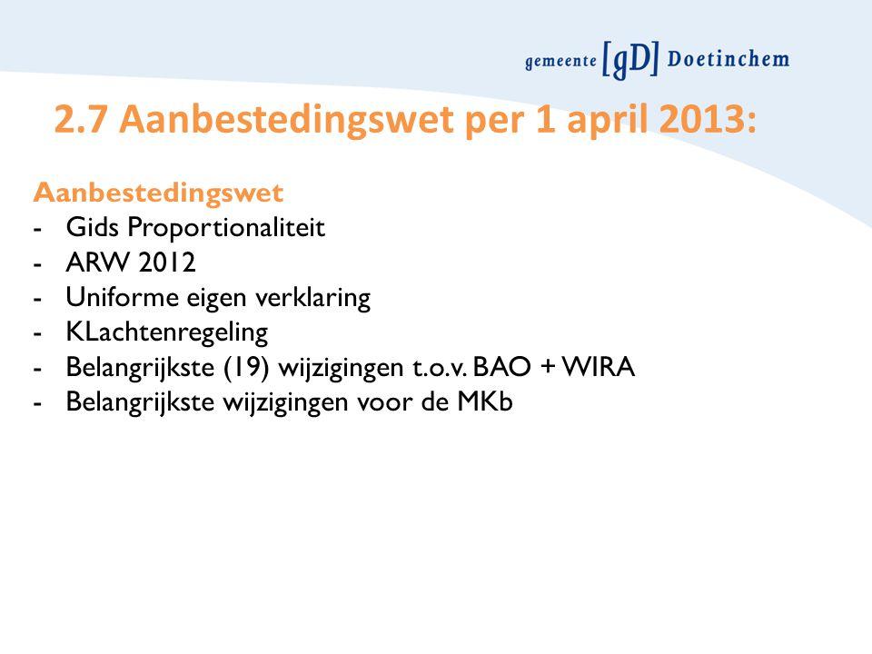 2.7 Aanbestedingswet per 1 april 2013: