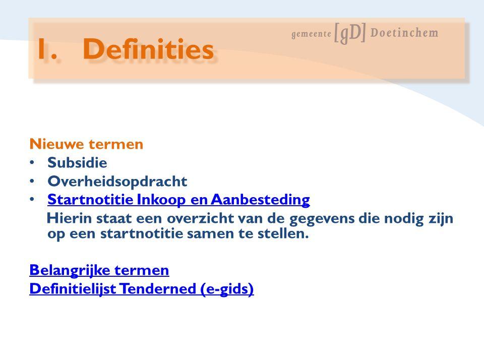 1. Definities Nieuwe termen Subsidie Overheidsopdracht