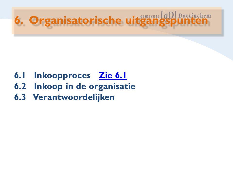 6. Organisatorische uitgangspunten