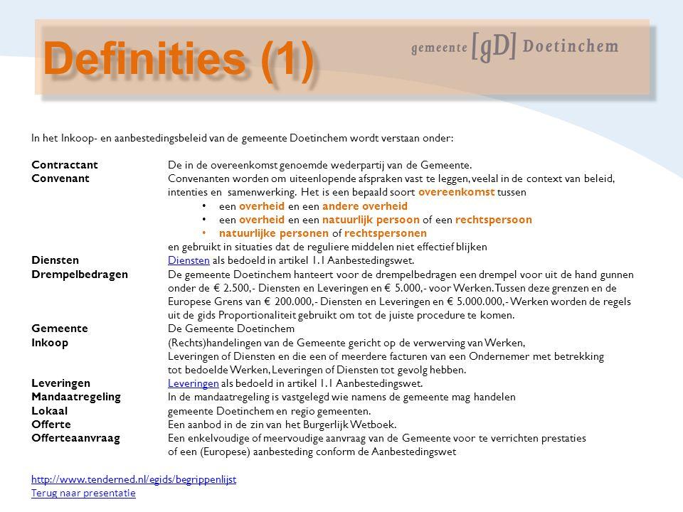 Definities (1) In het Inkoop- en aanbestedingsbeleid van de gemeente Doetinchem wordt verstaan onder: