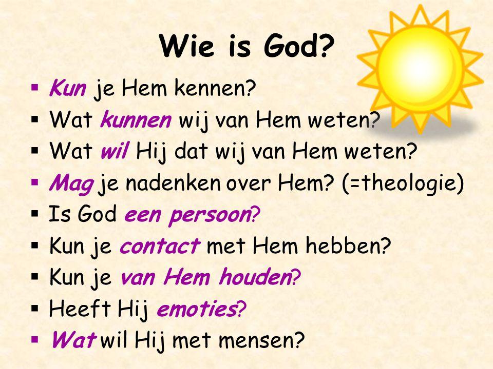 Wie is God Kun je Hem kennen Wat kunnen wij van Hem weten