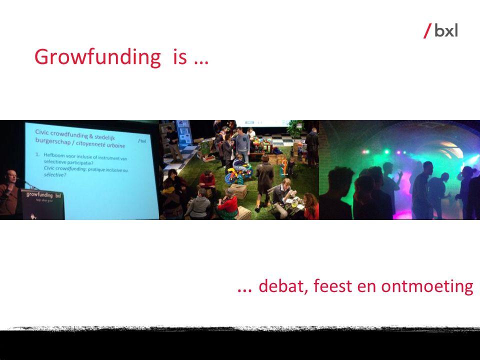Growfunding is … … debat, feest en ontmoeting