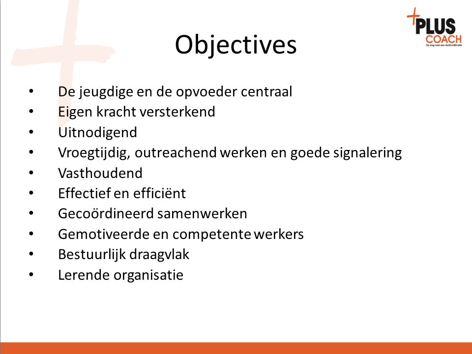Objectives De jeugdige en de opvoeder centraal