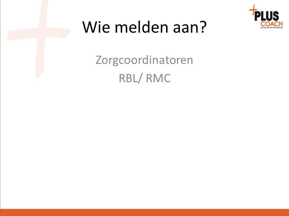 Wie melden aan Zorgcoordinatoren RBL/ RMC Melkmeisje