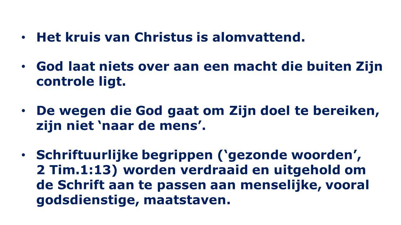 Het kruis van Christus is alomvattend.