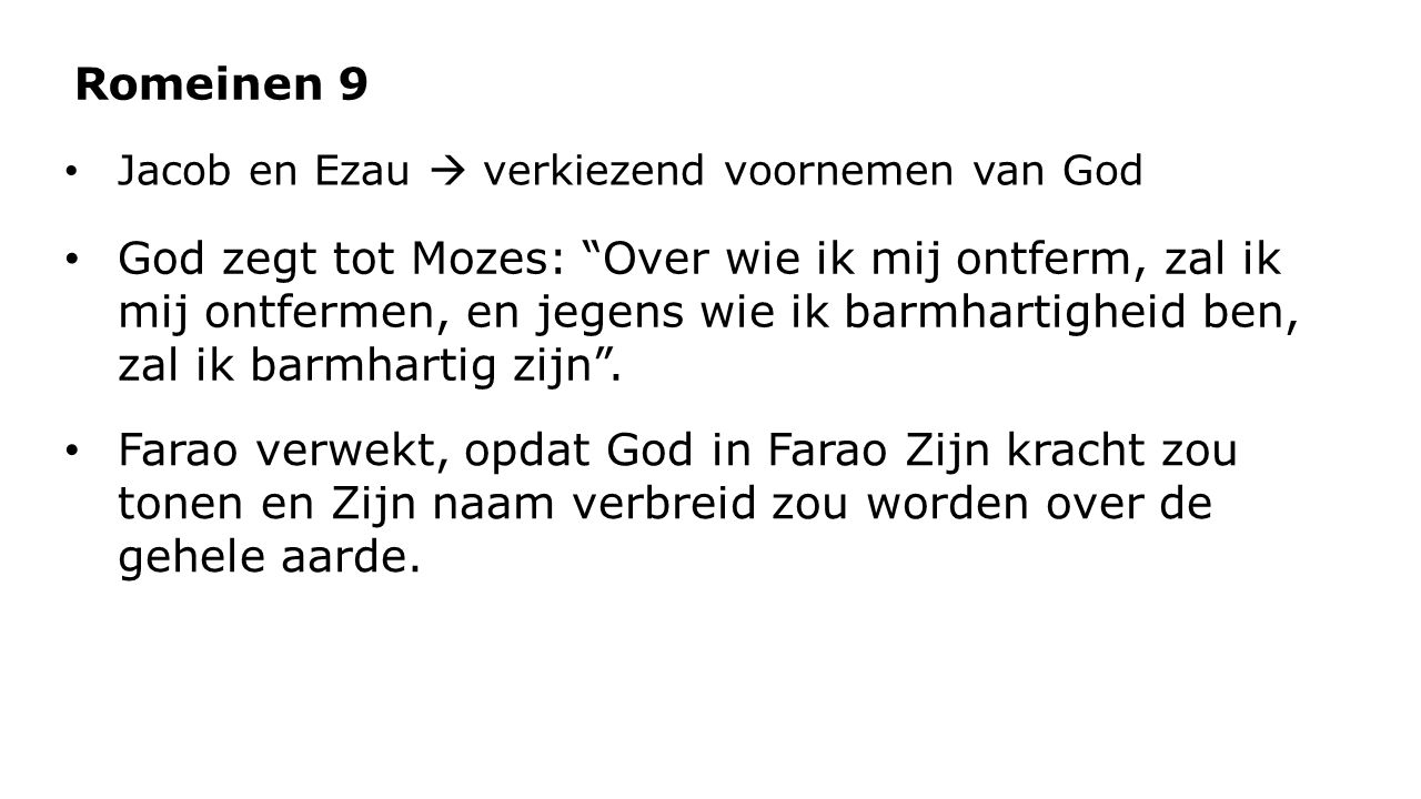 Romeinen 9 Jacob en Ezau  verkiezend voornemen van God.