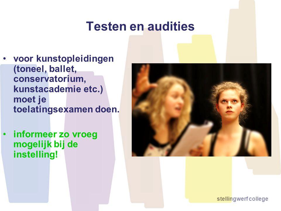 Testen en audities voor kunstopleidingen (toneel, ballet, conservatorium, kunstacademie etc.) moet je toelatingsexamen doen.