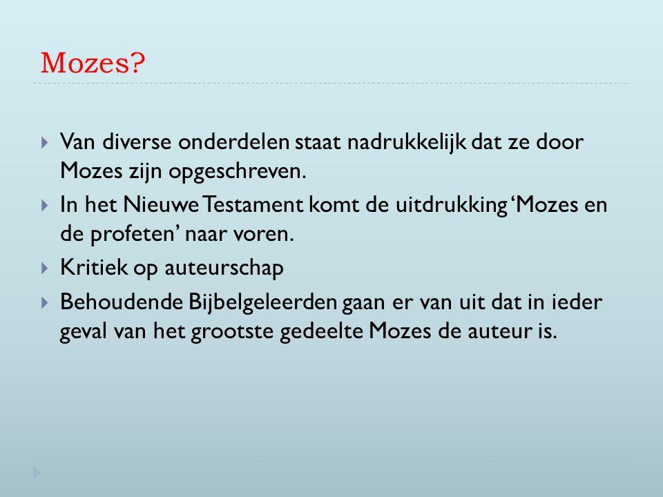 Mozes Van diverse onderdelen staat nadrukkelijk dat ze door Mozes zijn opgeschreven.