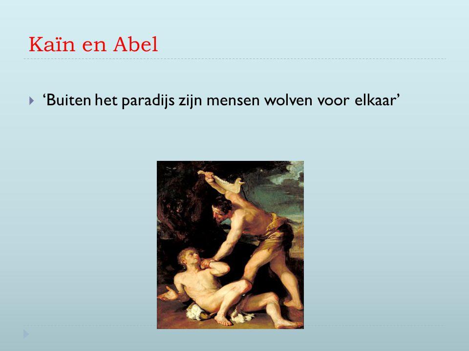 Kaïn en Abel 'Buiten het paradijs zijn mensen wolven voor elkaar'