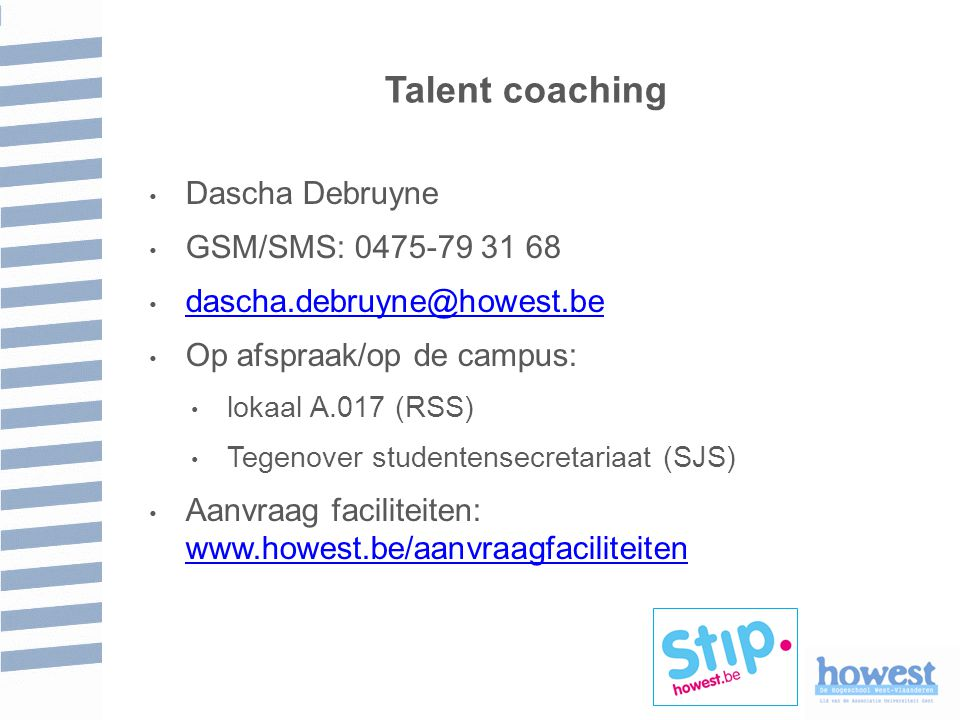 Talent coaching Dascha Debruyne GSM/SMS: 0475-79 31 68