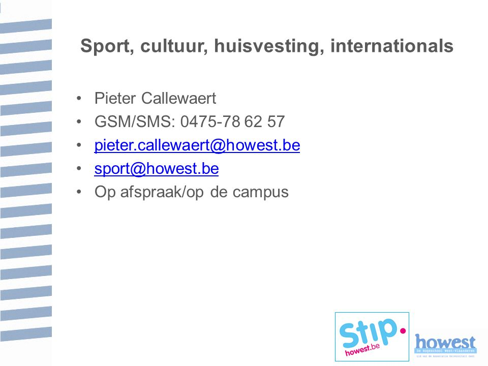 Sport, cultuur, huisvesting, internationals
