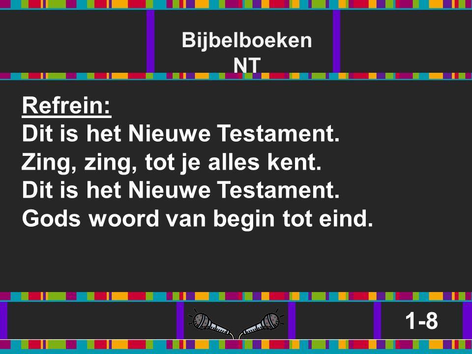 Dit is het Nieuwe Testament. Zing, zing, tot je alles kent.