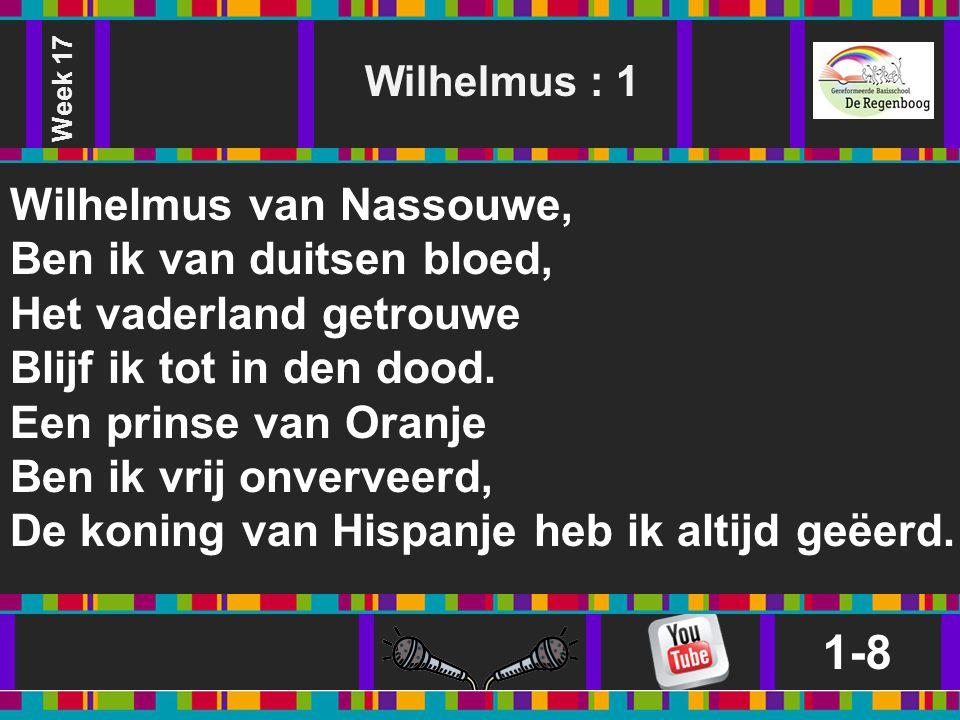1-8 Wilhelmus van Nassouwe, Ben ik van duitsen bloed,