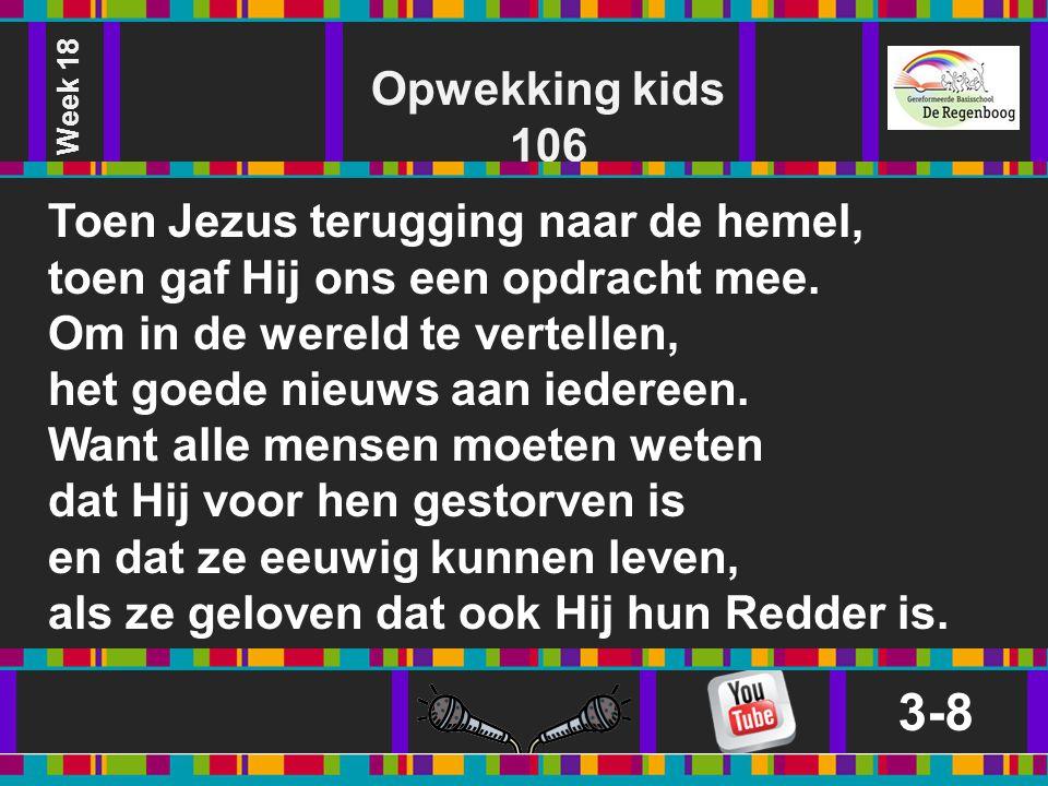 3-8 Opwekking kids 106 Toen Jezus terugging naar de hemel,