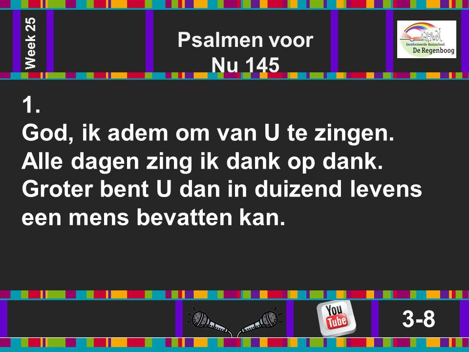 Week 25 Psalmen voor Nu 145. 1.