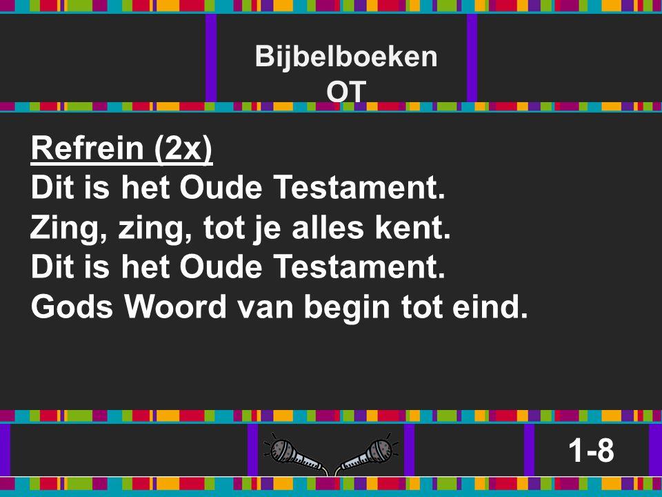 Dit is het Oude Testament. Zing, zing, tot je alles kent.