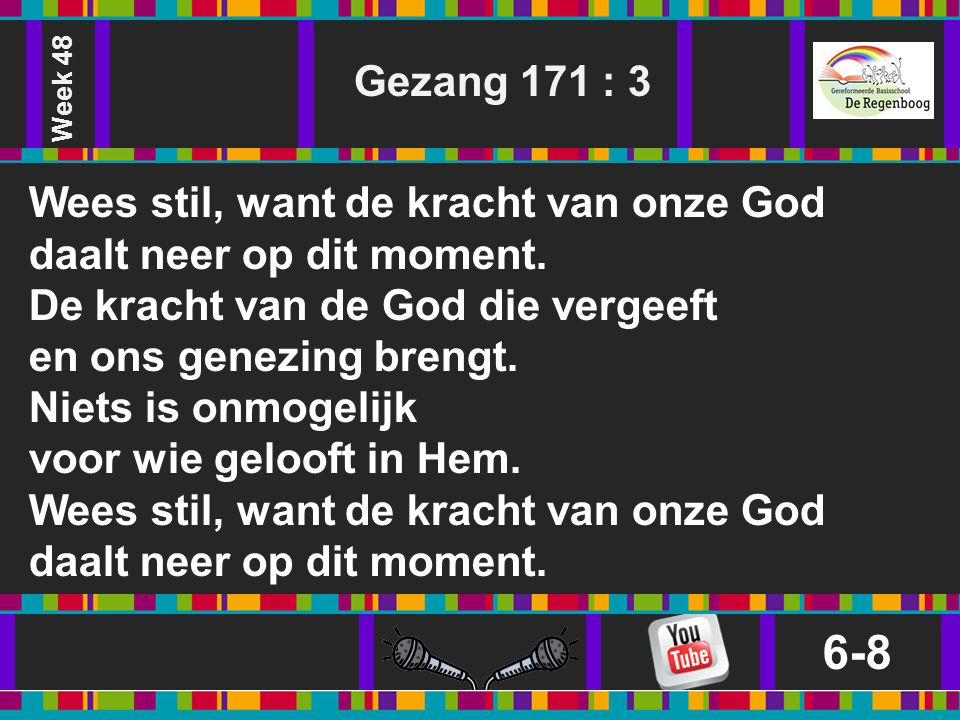 Week 48 Gezang 171 : 3.