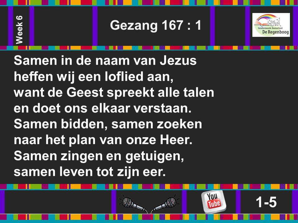 1-5 Gezang 167 : 1 Samen in de naam van Jezus