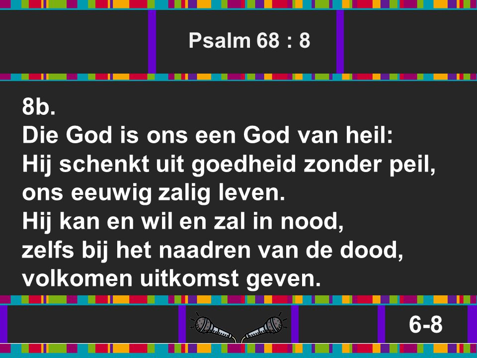 Die God is ons een God van heil: Hij schenkt uit goedheid zonder peil,