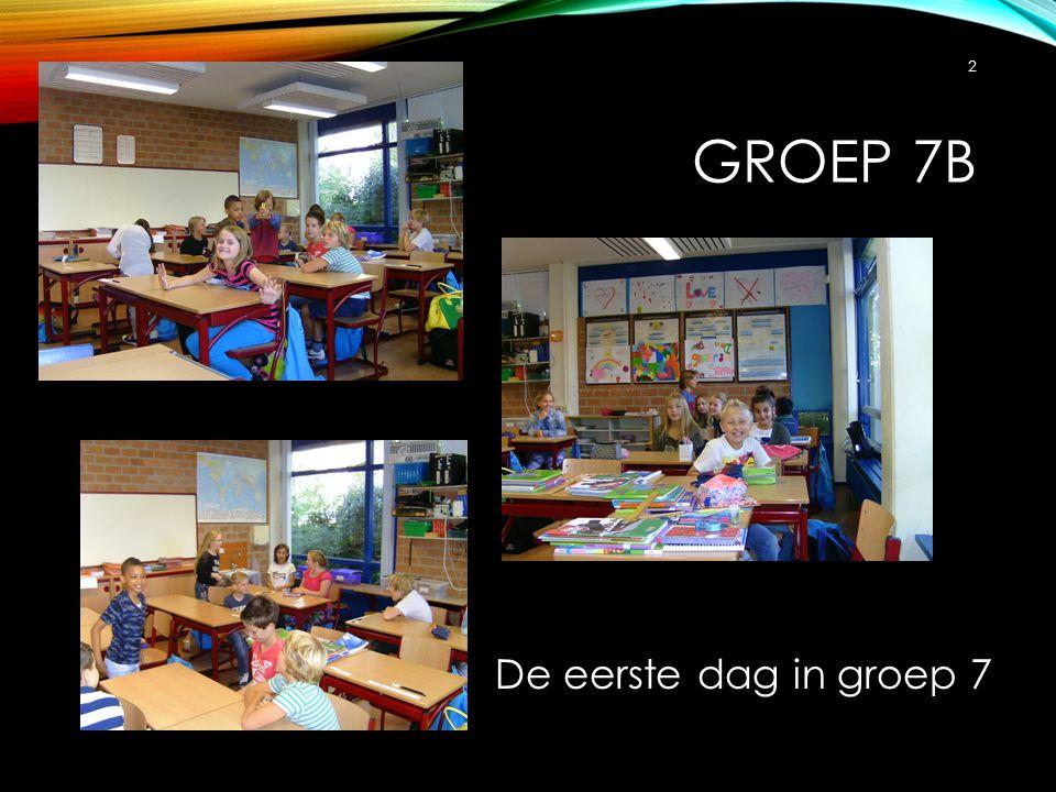 Groep 7b De eerste dag in groep 7