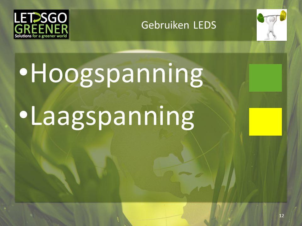 Gebruiken LEDS Hoogspanning Laagspanning