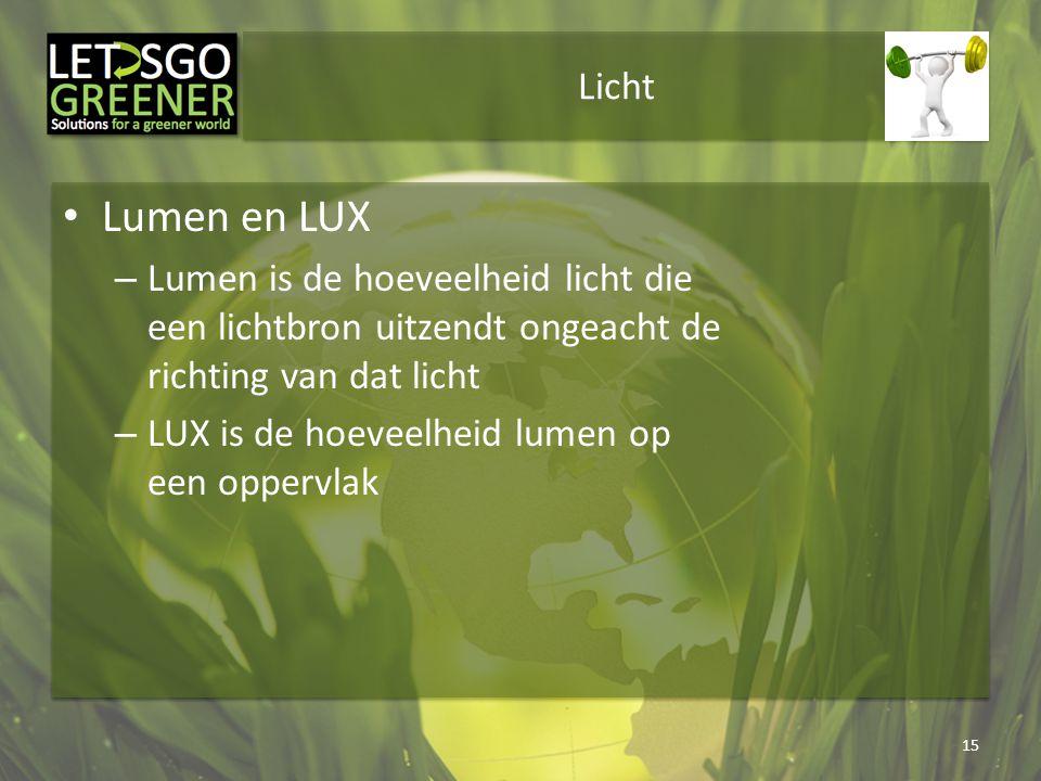 Licht Lumen en LUX. Lumen is de hoeveelheid licht die een lichtbron uitzendt ongeacht de richting van dat licht.