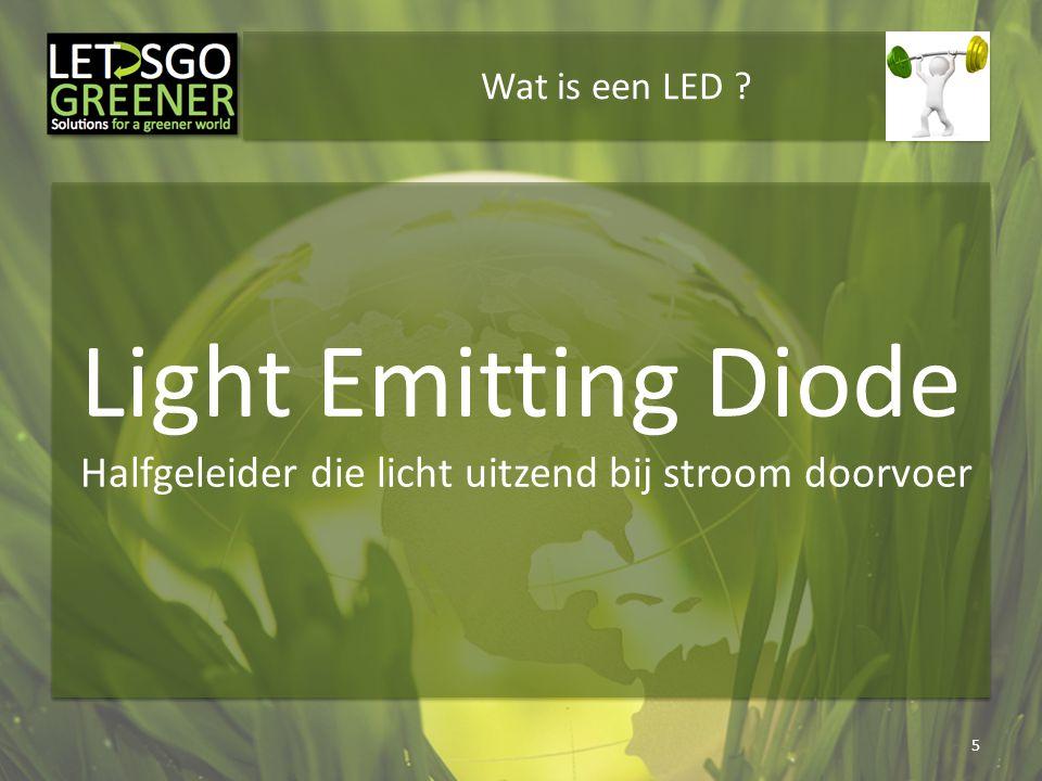 Wat is een LED Light Emitting Diode Halfgeleider die licht uitzend bij stroom doorvoer