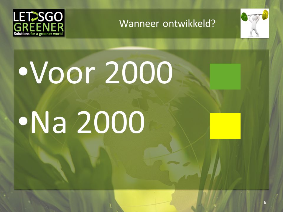 Wanneer ontwikkeld Voor 2000 Na 2000
