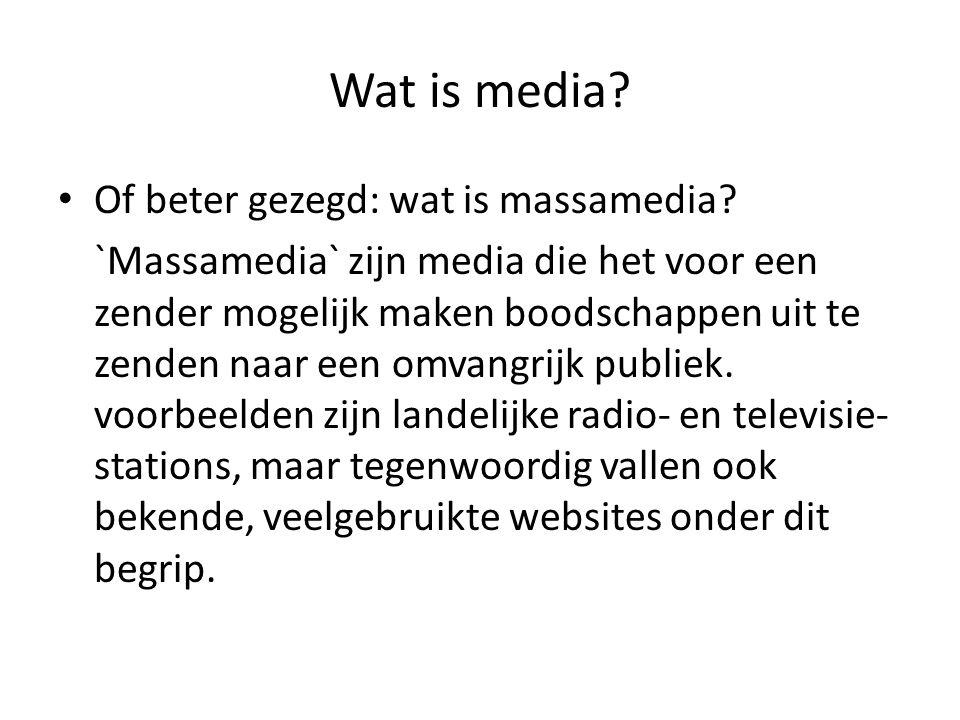 Wat is media Of beter gezegd: wat is massamedia