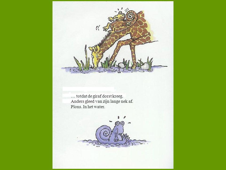 … totdat de giraf dorst kreeg.