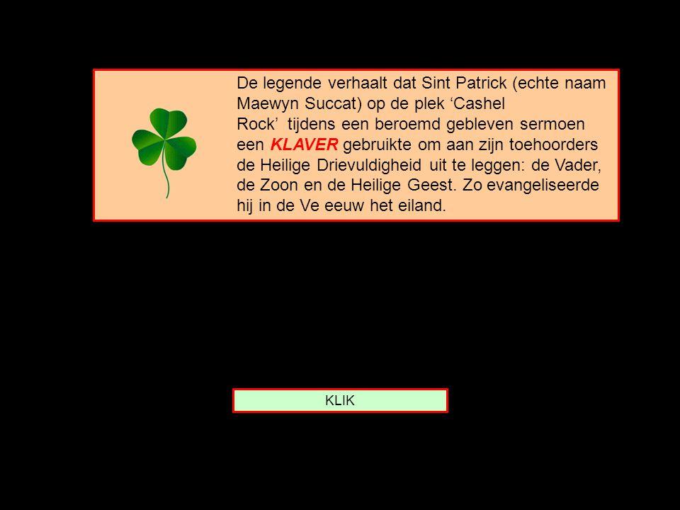 De legende verhaalt dat Sint Patrick (echte naam Maewyn Succat) op de plek 'Cashel Rock' tijdens een beroemd gebleven sermoen een KLAVER gebruikte om aan zijn toehoorders de Heilige Drievuldigheid uit te leggen: de Vader, de Zoon en de Heilige Geest. Zo evangeliseerde hij in de Ve eeuw het eiland.
