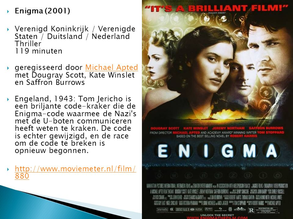 Enigma (2001) Verenigd Koninkrijk / Verenigde Staten / Duitsland / Nederland Thriller 119 minuten.