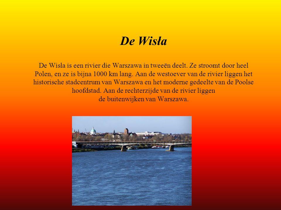 De Wisła De Wisła is een rivier die Warszawa in tweeën deelt