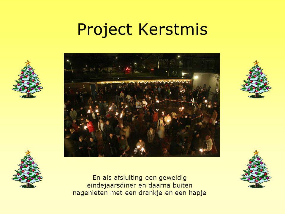Project Kerstmis En als afsluiting een geweldig eindejaarsdiner en daarna buiten nagenieten met een drankje en een hapje.