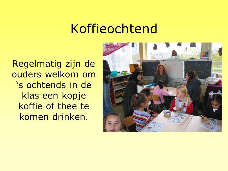 Koffieochtend Regelmatig zijn de ouders welkom om 's ochtends in de klas een kopje koffie of thee te komen drinken.