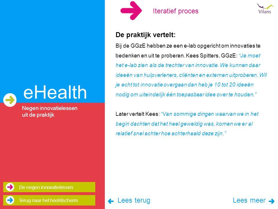 eHealth Iteratief proces De praktijk vertelt: Lees terug Lees meer