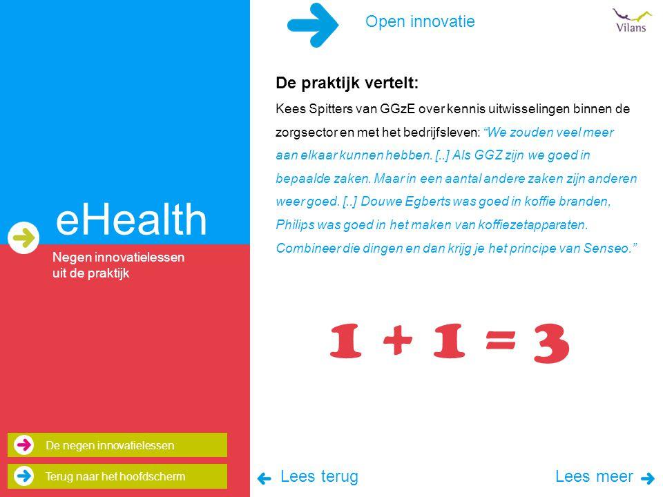 1 + 1 = 3 eHealth Open innovatie De praktijk vertelt: Lees terug