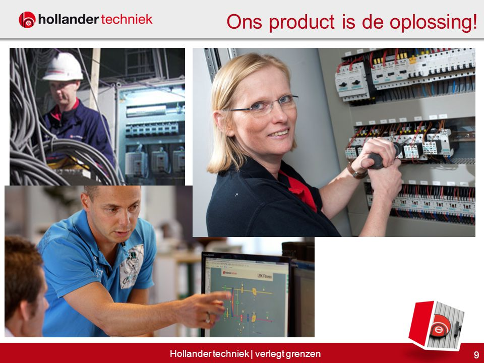 Ons product is de oplossing!