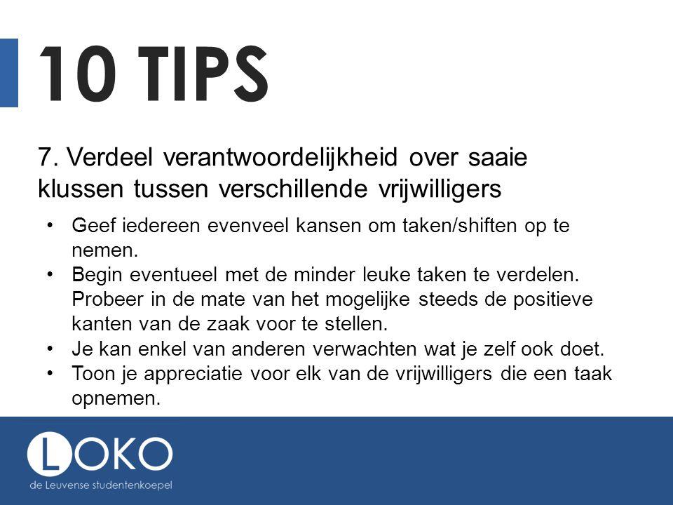 10 tips 7. Verdeel verantwoordelijkheid over saaie klussen tussen verschillende vrijwilligers.