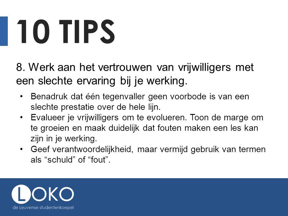 10 tips 8. Werk aan het vertrouwen van vrijwilligers met een slechte ervaring bij je werking.
