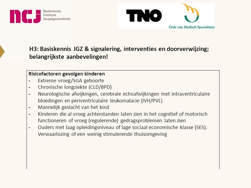 H3: Basiskennis JGZ & signalering, interventies en doorverwijzing; belangrijkste aanbevelingen!
