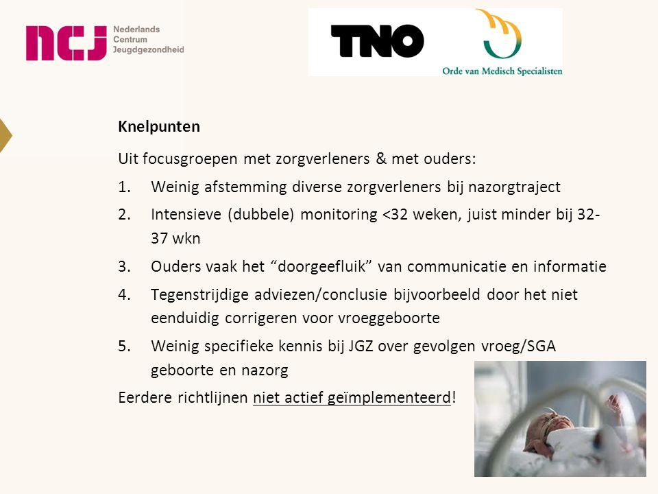 Knelpunten Uit focusgroepen met zorgverleners & met ouders: Weinig afstemming diverse zorgverleners bij nazorgtraject.
