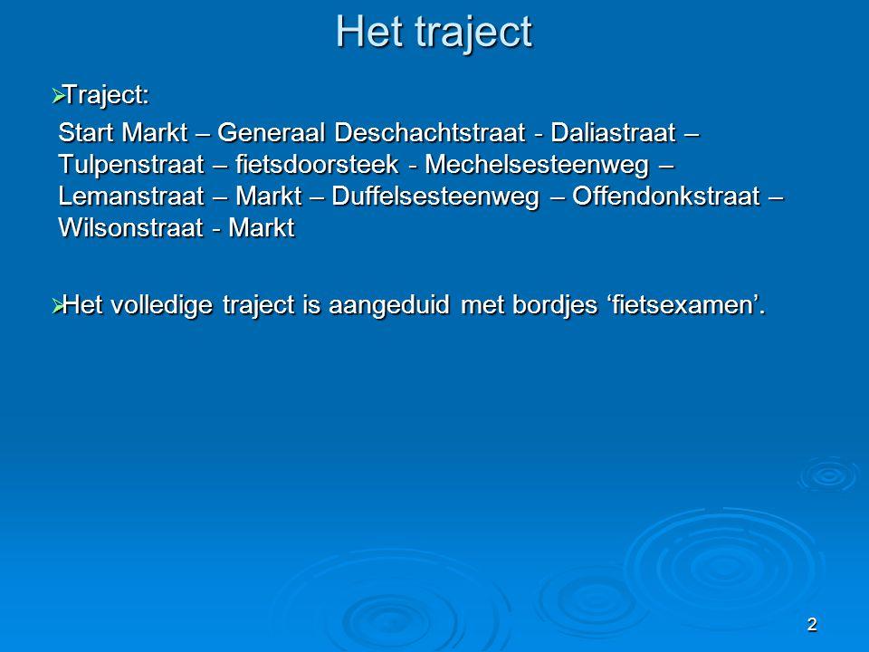 Het traject Traject: