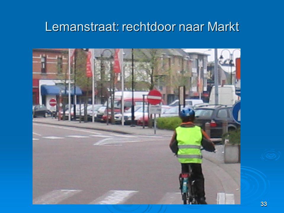 Lemanstraat: rechtdoor naar Markt