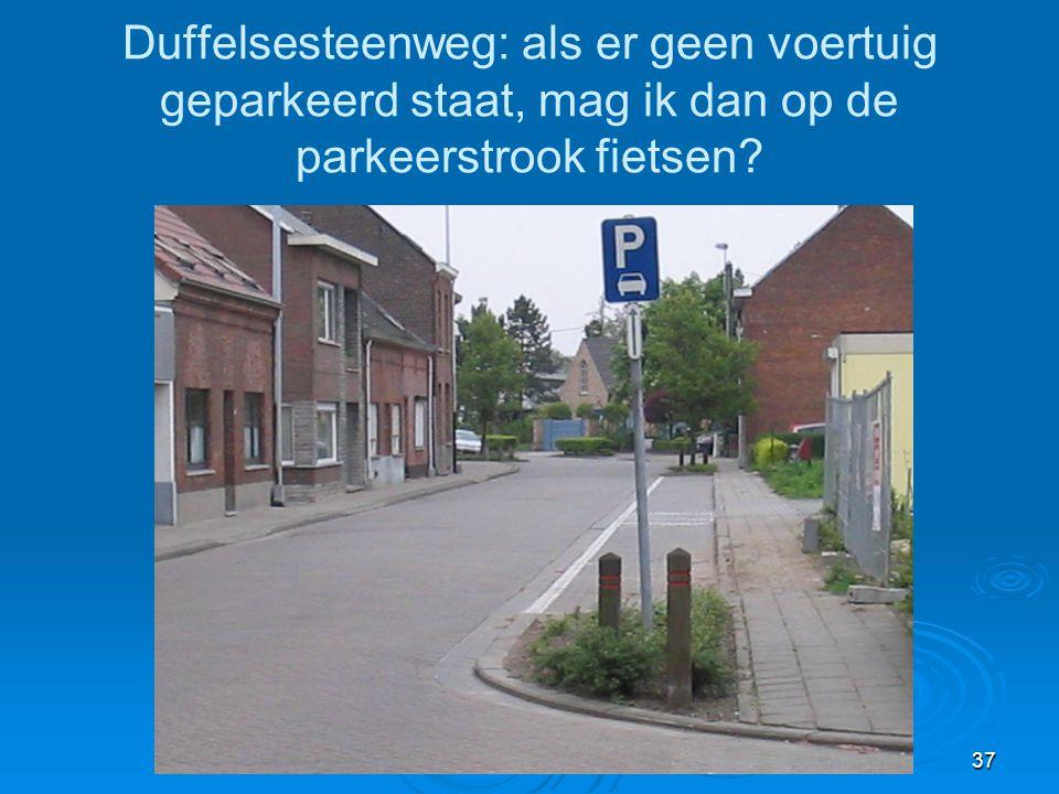 Duffelsesteenweg: als er geen voertuig geparkeerd staat, mag ik dan op de parkeerstrook fietsen
