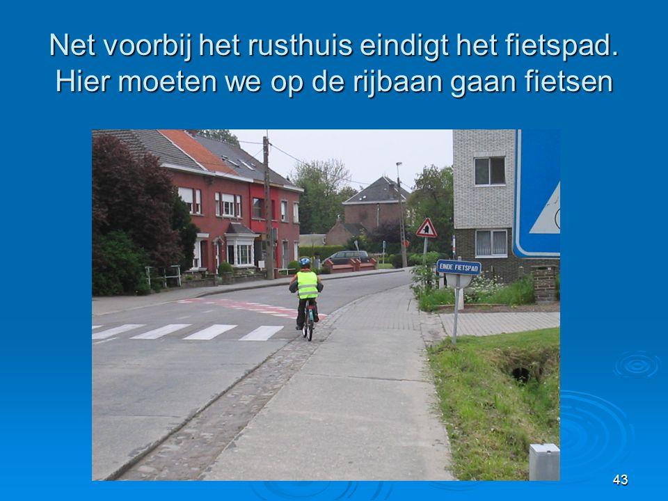Net voorbij het rusthuis eindigt het fietspad