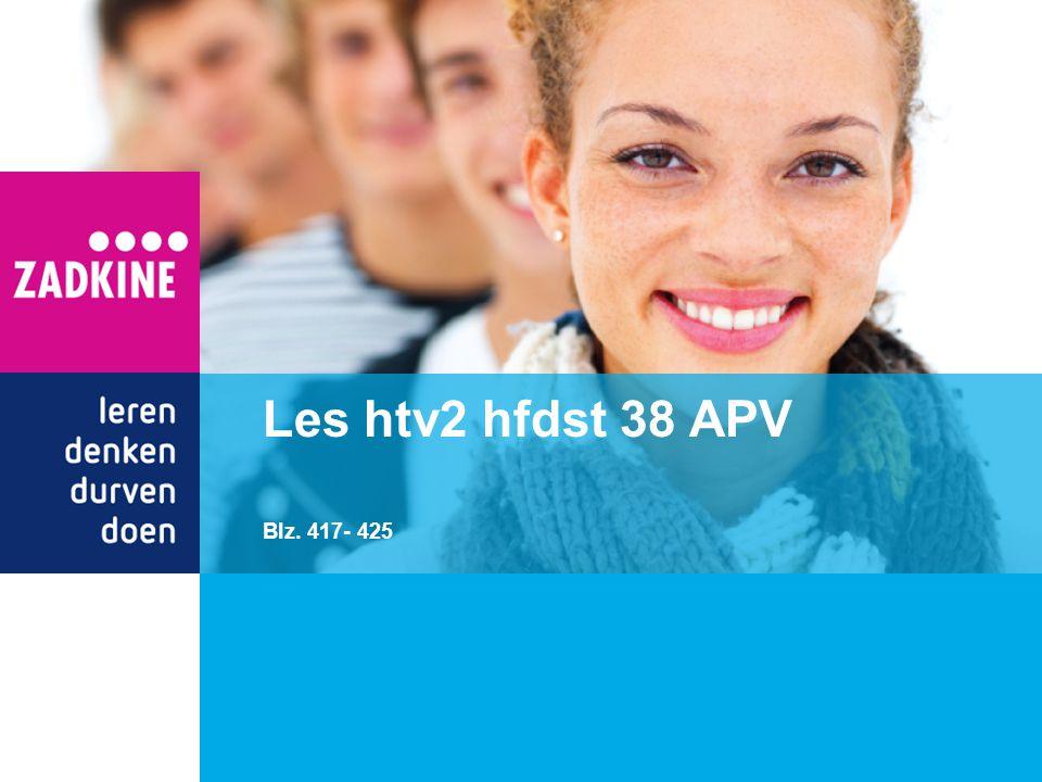 Les htv2 hfdst 38 APV Blz. 417- 425