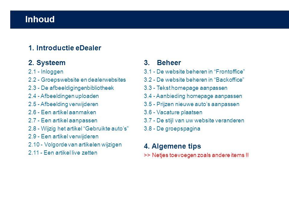 Inhoud 1. Introductie eDealer 2. Systeem Beheer 4. Algemene tips